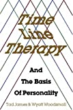 Book Cover: Time Line Theraphy And The Basis Of Personality By Tad James And Wyatt Woodsmall
