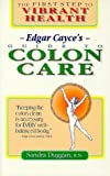 Edgar Cayce's Guide to Colon Care :