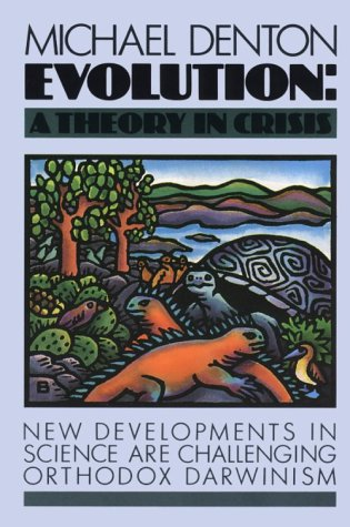 Evolution: A Theory in Crisis by Michael Denton