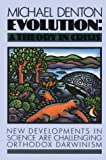 Evolution: A Theory in Crisis - by Michael Denton