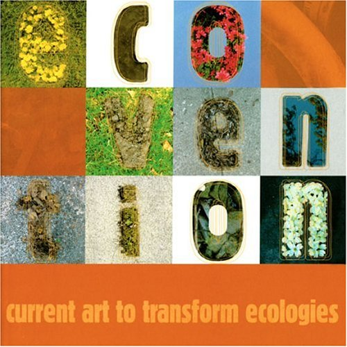 Ecovention, Current Art to Transform Ecologies, Spaid, Sue