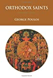 Orthodox Saints: Spiritual Profiles for Modern Man Vol. 3 Jul-Sept by George Poulos