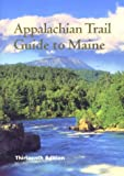 Appalachian Trail Guide to Maine: Includes Book and Maps
