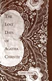 The Lost Days of Agatha Christie by  Carole Owens, Carole Cwens (Paperback - April 1996)