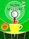 Tea-Time at the Masters: A Collection of Recipes