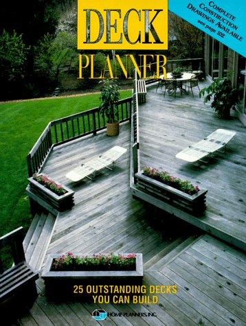 Deck Planner: 25 Outstanding Decks You Can Build, Home Planners Staff