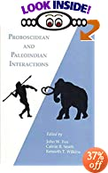 Proboscidean and Paleoindian Interactions by John W. Fox, Calvin B. Smith, Kenneth T. Wilkins