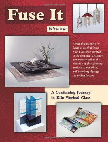 Fuse It - 18 Fused Glass Projects