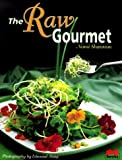 The Raw Gourmet: Simple Recipes for Living Well