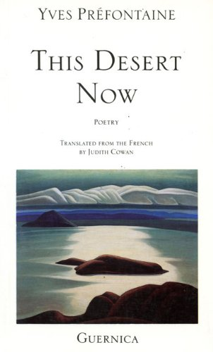This Desert Now (Essential Poets Series 52), Prtfontaine, Yves