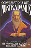 Conversations with Nostradamus: His Prophecies Explained, Vol. 2