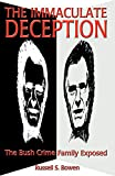 The Immaculate Deception: The Bush Crime Family Exposed