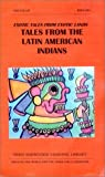 Exotic Tales from Exotic Lands-TALES FROM THE LATIN AMERICAN INDIANS (English Narration)