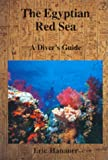 The Egyptian Red Sea : A Diver's Guide, written by Eric Hanauer