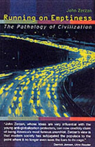 Running on Emptiness: The Pathology of Civilization, Zerzan, John
