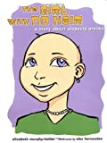 The Girl With No Hair: A Story About Alopecia Areata (Health Press for Kids), Elizabeth Murphy-Melas