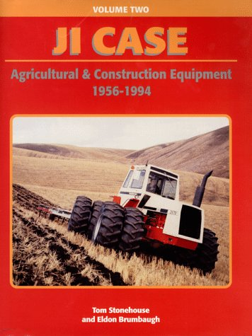 J.I. Case Agricultural & Construction Equipment 1956-1994