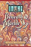Beneath a Marble Sky: A Novel of the Taj Mahal/John Shors