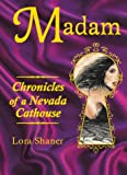 Madam--Chronicles of a Nevada