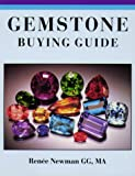Gemstone Buying Guide: A Guide to Buying (Gem and Jewelry Buying Guides)