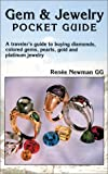 Gem & Jewelry Pocket Guide: A Traveler's Guide to Buying Diamonds, Colored Gems, Pearls, Gold and Platinum Jewelry (Gem & Jewelry Pocket Guide)