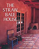 The Straw Bale House (Real Goods Independent Living Book), Steen, Athena Swentzell; Steen, Bill; Bainbridge, David