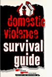 Domestic Violence Survival Guide
