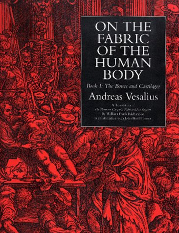 On the Fabric of the Human Body: Book 1 : The Bones and Cartilages (On the Fabric of the Human Body) by Andreas Vesalius (Hardcover)