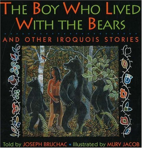 [The Boy Who Lived with the Bears: And Other Iroquois Stories]