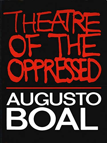 Theatre of the Oppressed, Boal, Augusto