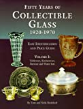 Fifty Years of Collectible Glass 1920-1970: Easy Identification and Price Guide: Tableware, Kitchenware, Barware and Water Sets