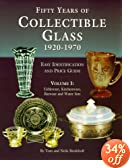 Fifty Years of Collectible Glass 1920-1970: Easy Identification and Price Guide : Tableware, Kitchenware, Barware and Water Sets (Identification and Price Guide , Vol 1)