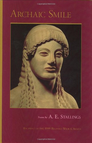 Archaic Smile: Poems, Stallings, A. E.
