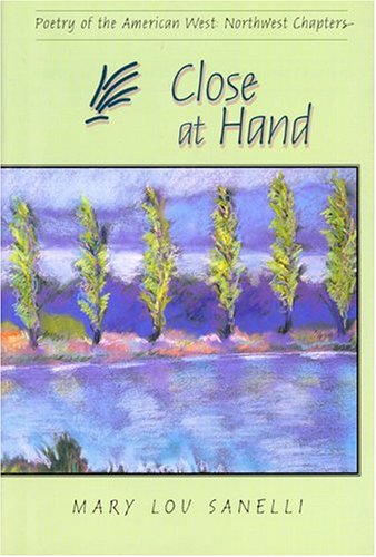 Close at Hand (Poetry of the American West), Sanelli, Mary Lou