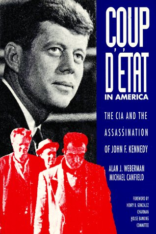 Coup d'Etat in America: The CIA and the Assassination of John F. Kennedy, Alan J. Weberman; Michael Canfield