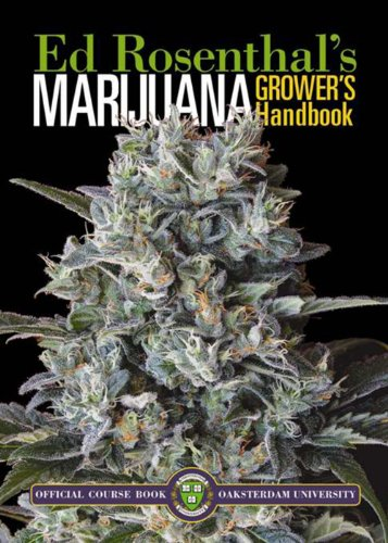 Marijuana Grower's Handbook: Your Complete Guide for Medical and Personal Marijuana Cultivation, Rosenthal, Ed