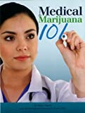 Medical Marijuana 101, Martin, Mickey; Rosenthal, Ed; Carter M.D., Gregory T.