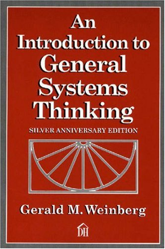 An Introduction to General Systems Thinking (Silver Anniversary Edition) - Gerald M. Weinberg