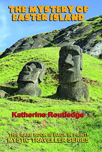 The Mystery of Easter Island (Mystic Traveller), Routledge, Katherine Pease; Last, First