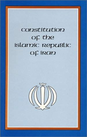 Constitution of the Islamic Republic of Iran by Iran, Hamid Algar (Translator)