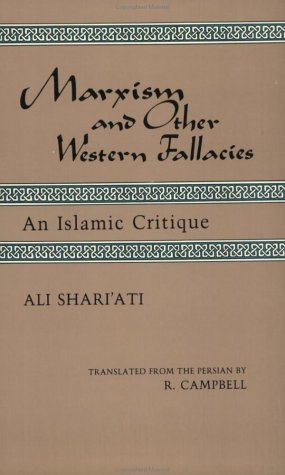 Marxism and Other Western Fallacies : An Islamic Critique by Ali Shariati, Hamid Algar (Editor)