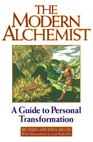The Modern Alchemist: A Guide to Personal Transformation, Richard Miller; Iona Miller