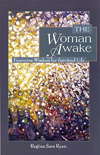 The Woman Awake: Feminine Wisdom for Spiritual Life, Ryan, Regina Sara