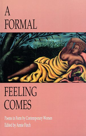 A Formal Feeling Comes: Poems in Form by Contemporary Women