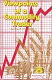 Viewpoints of a Commodity Trader by Roy W. Longstreet (Paperback)