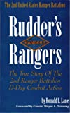 Rudder's Rangers: The True Story of the 2nd Ranger Battalion D-Day Combat Action