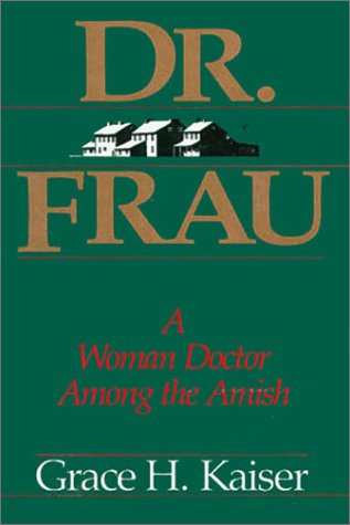 pdd dr frau a women doctor among the amish.