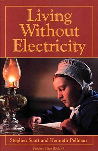 Living Without Electricity (People's Place Book No. 9), Stephen Scott; Kenneth Pellman