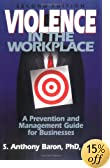 Violence in the Workplace: A Prevention and Management Guide for Businesses