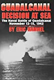 Guadalcanal: Decision at Sea: The Naval Battle of Guadalcanal,...